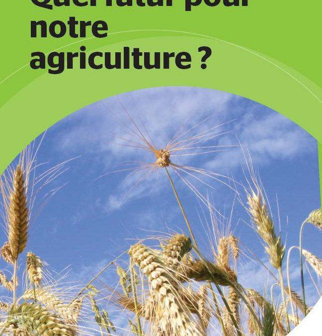 Quel futur pour notre agriculture ?